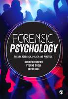 Forensic Psychology: Theory, research, policy and practice (Hardback)