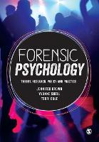 Forensic Psychology: Theory, research, policy and practice (Paperback)