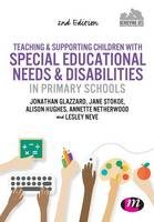 Teaching and Supporting Children with Special Educational Needs and Disabilities in Primary Schools - Achieving QTS Series (Paperback)