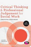 Critical Thinking and Professional Judgement for Social Work - Post-Qualifying Social Work Practice Series (Hardback)