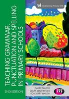 Teaching Grammar, Punctuation and Spelling in Primary Schools - Transforming Primary QTS Series (Paperback)