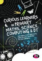 Curious Learners in Primary Maths, Science, Computing and DT (Paperback)