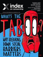 What's The Taboo?: Why breaking down social barriers matters. - Index on Censorship (Paperback)