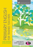 Primary English for Trainee Teachers - Transforming Primary QTS Series (Hardback)