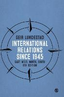 International Relations since 1945: East, West, North, South (Hardback)