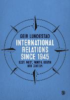 International Relations since 1945: East, West, North, South (Paperback)