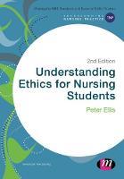 Understanding Ethics for Nursing Students - Transforming Nursing Practice Series (Paperback)