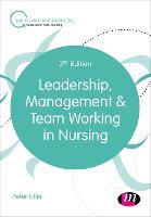 Leadership, Management and Team Working in Nursing - Transforming Nursing Practice Series (Paperback)