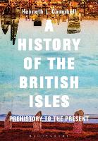 A History of the British Isles: Prehistory to the Present (Paperback)