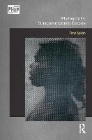 Photography, Humanitarianism, Empire - Photography, History: History, Photography (Hardback)