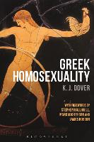 Greek Homosexuality: with Forewords by Stephen Halliwell, Mark Masterson and James Robson (Paperback)