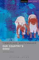 Our Country's Good: Based on the novel 'The Playmaker' by Thomas Kenneally - Student Editions (Hardback)