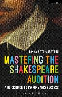Mastering the Shakespeare Audition: A Quick Guide to Performance Success - Performance Books (Paperback)