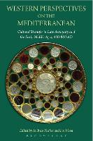Western Perspectives on the Mediterranean: Cultural Transfer in Late Antiquity and the Early Middle Ages, 400-800 AD (Paperback)
