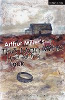 The Man Who Had All The Luck - Modern Plays (Paperback)