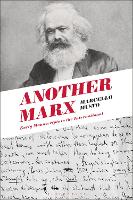 Another Marx: Early Manuscripts to the International (Paperback)