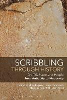 Scribbling through History: Graffiti, Places and People from Antiquity to Modernity (Hardback)