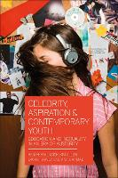 Celebrity, Aspiration and Contemporary Youth: Education and Inequality in an Era of Austerity (Hardback)