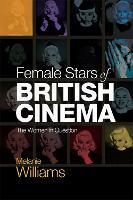Female Stars of British Cinema: The Women in Question - Scottish Religious Cultures (Hardback)
