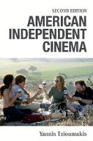 American Independent Cinema: Second Edition - Edinburgh Studies in Film and Intermediality (Hardback)