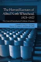 The Harvard Lectures of Alfred North Whitehead, 1925-1927: General Metaphysical Problems of Science - The Edinburgh Critical Edition of the Complete Works of Alfred North Whitehead (Hardback)
