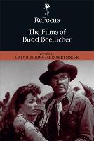 ReFocus: The Films of Budd Boetticher (Hardback)