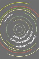 Jane Austen, Virginia Woolf and Worldly Realism (Hardback)