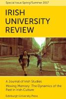Moving Memory - The Dynamics of the Past in Irish Culture: Irish University Review Volume 47, Issue 1 (Paperback)
