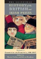 The Edinburgh History of the British and Irish Press: 3: Power, Popularization and Permeation, 1900-2017 - The Edinburgh History of the British and Irish Press (Hardback)