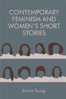 Contemporary Feminism and Women's Short Stories (Hardback)