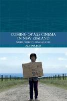 Coming of Age Cinema in New Zealand: Genre, Gender and Adaptation in a National Cinema (Hardback)