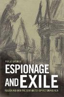 Espionage and Exile: Fascism and Anti-Fascism in British Spy Fiction and Film (Paperback)