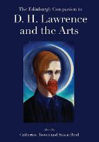 The Edinburgh Companion to D. H. Lawrence and the Arts - Edinburgh Companions to Literature and the Humanities (Hardback)