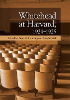 Whitehead at Harvard, 1924-1925 (Hardback)
