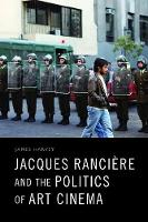 Jacques Ranciere and the Politics of Art Cinema (Paperback)