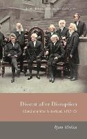 Dissent After Disruption: Church and State in Scotland, 1843-63 - Scottish Religious Cultures (Hardback)