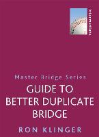 Guide To Better Duplicate Bridge (Paperback)
