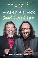 The Hairy Bikers Blood, Sweat and Tyres: The Autobiography (Paperback)