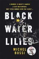 Black Water Lilies: A stunning, twisty murder mystery (Hardback)