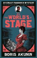 All The World's A Stage: Erast Fandorin 11 - Erast Fandorin Mysteries (Paperback)
