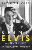 Being Elvis: A Lonely Life (Paperback)