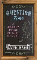 Question Time: A Journey Round Britain's Quizzes (Hardback)