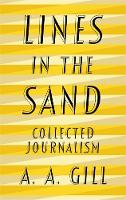Lines in the Sand: Collected Journalism (Hardback)