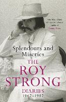 Splendours and Miseries: The Roy Strong Diaries, 1967-87 (Paperback)