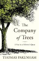 The Company of Trees: A Year in a Lifetime's Quest (Paperback)