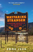 Wayfaring Stranger: A Musical Journey in the American South (Paperback)