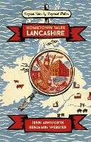 Hometown Tales: Lancashire - Hometown Tales (Hardback)