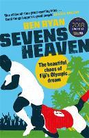 Sevens Heaven: The Beautiful Chaos of Fiji's Olympic Dream (Hardback)