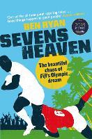 Sevens Heaven: The Beautiful Chaos of Fiji's Olympic Dream (Paperback)