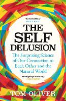 The Self Delusion: The Surprising Science of Our Connection to Each Other and the Natural World (Paperback)